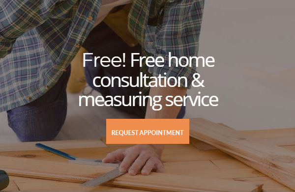 Free! Free home consultation & measuring service - Request Appointment